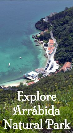 explore arrbida natural park near lisbon portugal