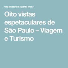 Oito vistas espetaculares de São Paulo – Viagem e Turismo