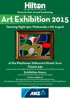 12 August 2015, Playhouse A look at the work of some of Fiji's best artists. Sales benefit the Hilton Organization. #Fiji #Art #fijiart