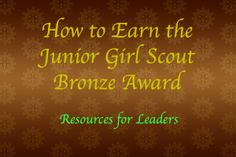 Girl Scout Bronze Award Ideas Resources for earning the Bronze Award Girl Scout Swap, Girl Scout Leader, Daisy Girl Scouts, Girl Scout Troop, Brownie Girl Scouts, Girl Scout Cookies, Boy Scouts, Junior Girl Scout Badges, Girl Scout Juniors