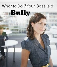 When Your Boss Is a Bully|gogirlfinance.com
