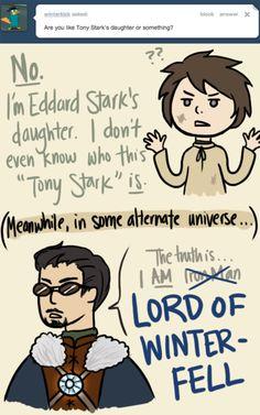 Eddard....Arya....Tony....Stark
