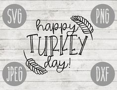 Thanksgiving SVG Happy Turkey Day svg png jpeg dxf / Silhouette Cricut // Commercial Use // Vinyl Cu