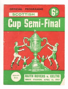 Raith Rovers v Celtic 1962 - 1963  Scottish Cup semi-final | eBay