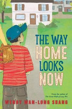 The Way Home Looks Now by Wendy Wan-Long Shang ~ A twelve-year-old boy hopes baseball may be able to bring his family back together when tragedy tears them apart. The Way Home, Home Look, Books For Boys, Childrens Books, New Books, Good Books, Peter Lee, Chinese American, No Way