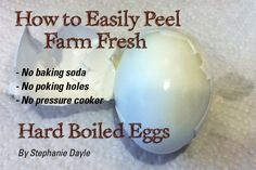 How to Easily Peel Farm Fresh Hard Boiled Eggs