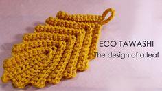 かぎ針編みのエコたわし 葉っぱの形(畝編み)の編み方 / How To Crochet * Tawashi * The design of a leaf - YouTube