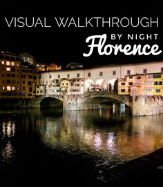 Visual photo tour of the best sights in Florence by night.