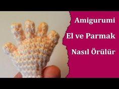 Bebek Parmak ve El Yapılışı Örgü Oyuncak Amigurumi , Canım Anne - YouTube