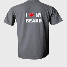 I Love My Beard tshirt - Ultra-Cotton T-Shirt Back Print Only