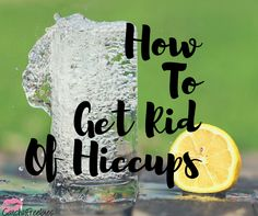 Learn how to get rid of hiccups with inventive and creative methods. Try some of these whacky remedies!