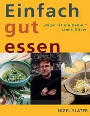 Kochbuch von Nigel Slater: Einfach gut essen - im Regal: bestes Kochbuch ever!!!