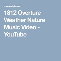 1812 Overture Weather Nature Music Video - YouTube