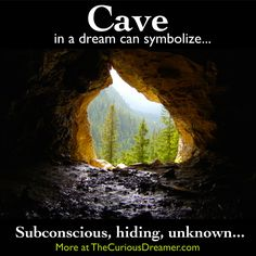 A cave as a dream symbol can mean... More at TheCuriousDreamer.com... #dreammeaning #dreamsymbols