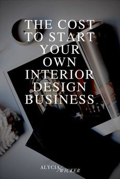 The Cost To Start Your Own Interior Design Business — Online Interior Design School by Alycia Wicker interior Interior Design Business Plan, Learn Interior Design, Interior Design Courses, Interior Design Website, Interior Design Companies, Office Interior Design, Office Interiors, Interior Design Inspiration, Business Design