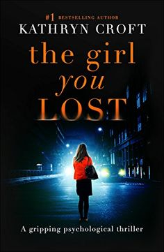 The Girl You Lost: A gripping psychological thriller by Kathryn Croft http://www.amazon.co.uk/dp/B019D70QIQ/ref=cm_sw_r_pi_dp_qS3Wwb07J934F