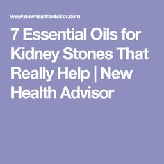 7 Essential Oils for Kidney Stones That Really Help   New Health Advisor