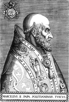 Marcello II (Marcello Cervini born in Montefano in the province of Macerata), Pope from April 9 to May 1, 1555
