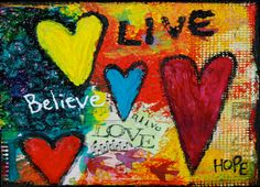 Believe Hope and Live  5 x 7 Blank Greeting by KathleenTennant, $20.00