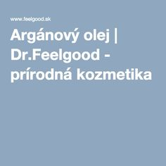Argánový olej | Dr.Feelgood - prírodná kozmetika