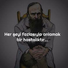 """Her şeyi fazlasıyla anlamak, bir hastalıktır"" (F. Poem Quotes, Poems, Save Our Souls, Beautiful Love Pictures, Good Sentences, My Motto, Famous Words, Word Up, Cool Words"