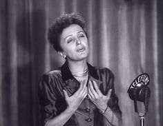 Edith Piaf-- goddess do I wish I could have heard her sing in person. That voice my goodness gracious
