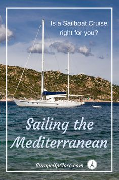 Sailing the Mediterranean vs Mediterranean Cruise: Which one should you pick? Is a Sailboat Cruise right for you? Cruise Europe, Cruise Travel, Cruise Vacation, Italy Vacation, Vacation Spots, Sailboat Charter, Sailboat Cruises, Europe Travel Guide, Travel Guides