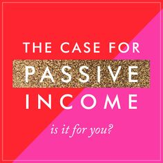 the case for passive income // Cathy Olson, Design Life Project