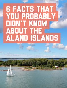 6 cool facts that you probably didn't know about the Åland Islands / A Globe Well Travelled