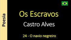 Castro Alves - Os Escravos - 24 - O navio negreiro