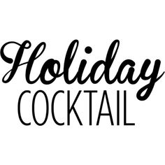 Holiday Cocktail text ❤ liked on Polyvore featuring text, backgrounds, words, food, print, quotes, phrase and saying