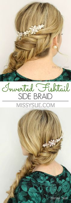 Inverted Fishtail Side Braid - simple style, love the way the flashy clips elevate it to a more formal 'do.