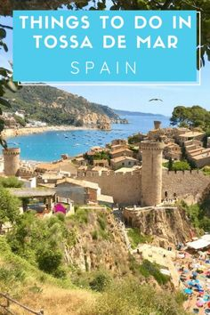 Read all about the best #activities in #Tossa de #mar on the #Costa #Brava in #Spain - the most #pristine #beaches and much more