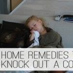 4 Home Remedies to Knock Out a Cold