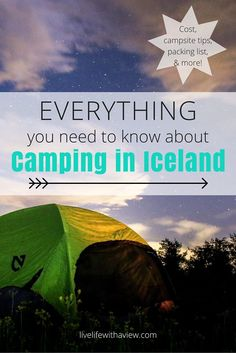 Planning on camping in Iceland? It's a great way to fully enjoy nature and an affordable way to travel. Everything you need to know about camping in Iceland including cost, campsite info and tips, and a packing list! | Life With a View