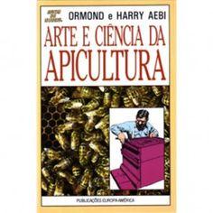 Arte e Ciência da Apicultura