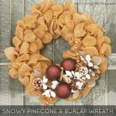 Becoming Martha: Snowy Pinecone and Burlap Winter Wreath