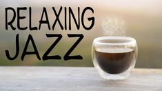 Relaxing JAZZ Playlist - Tender Piano Coffee JAZZ For Stress Relief and Relaxing - YouTube Jazz Music, New Music, Coffee Shop Music, Romantic Music, Instrumental Music, Inspirational Music, Romantic Dinners, Relaxing Music, Stress Relief