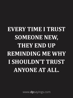 91 Eye-Opening Trust Quotes and Trust Issues Sayings - DP Sayings Im Tired Quotes, Left Me Quotes, Hard Quotes, Real Quotes, True Quotes, Life Sucks Quotes, Amazing Quotes, Tired Quotes Relationship, Relationships