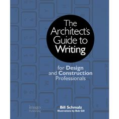 Architect's Guide to Writing: For Design and Construction Professionals