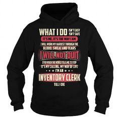 Inventory Clerk Till I Die What I do T-Shirts, Hoodies, Sweatshirts, Tee Shirts (39.99$ ==> Shopping Now!)