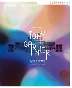 TONY GARNIER : Tony Garnier (1869-1948), qui  édifia l'essentiel de son œuvre à Lyon – où il naît au cœur du quartier de la Croix-Rousse – est demeuré longtemps méconnu au-delà de sa ville natale... www.artismirabilis.com/actualite-litteraire-et-musicale/LYON/2013/Tony-Garnier-Pierre-Gras.html www.artismirabilis.com/actualite-litteraire-et-musicale/LYON/archives/2013.html artismirabilis.com