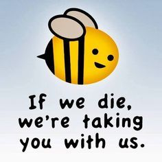 What Would Happen If Bees Went Extinct With Images Bee