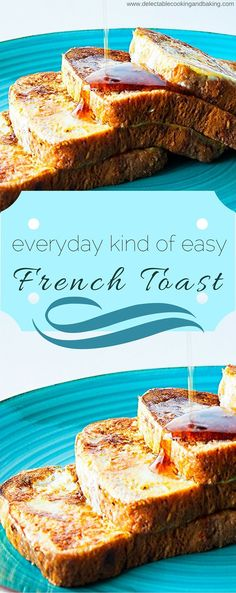 This French Toast Recipe is a weekend staple at our home, and one of the only ways that our daughter eats egg (and she doesn't know it!). We also love to slice our bread and make cinnamon french toast sticks for a fun finger food breakfast! DelectableCookingandBaking.com | #frenchtoast #breakfast #everydaybreakfast #easyfrenchtoast