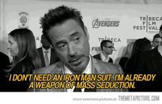 I Don't Need an Iron Man Suit... - Agreed