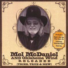 Mel McDaniel - Reloaded: Tried, True and New