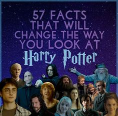 57 Facts That Will Change The Way You Look At Harry Potter. Didn't change much, just made me appreciate her changing those awful names lol
