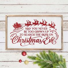 May you never be too grown up to search the skies on Christmas Eve – Santa Sleigh with Reindeer – SVG for horizontal wood sign - SoFontsy - Christmas SVG Christmas Wood, Blue Christmas, Christmas Time, Christmas Wreaths, Christmas Decorations, Christmas Ornaments, Christmas Ideas, Christmas Eve Quotes, Christmas Pictures