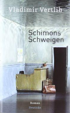 Schimons Schweigen: Roman: Amazon.de: Vladimir Vertlib: Bücher