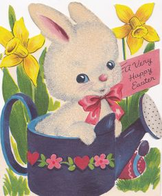 A Very Happy Easter! - Vintage Fuzzy Bunny Card    Inside the card:    The sunshine whispered  to the flowers  Then sent along some dew -  And look what sprung up  there beside  My Easter wish for YOU.
